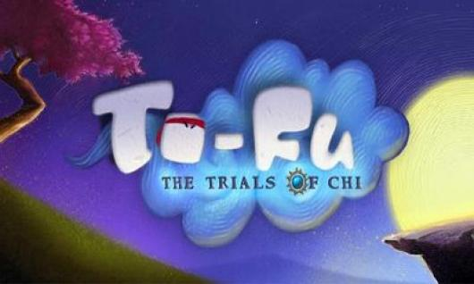 To-Fu: The Trials of Chi